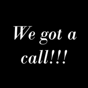 We got a call!!!